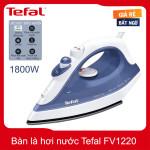 Bàn là hơi nước Tefal FV1220 công suất 1800W - Hàng chính hãng, bảo hành 24 tháng