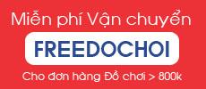 Do choi Xuat Khau Freeship Toan Quoc don tren 800k