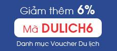 Mã giảm thêm 6% cho Voucher Du lịch