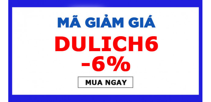Mã giảm thêm 6% DULICH6