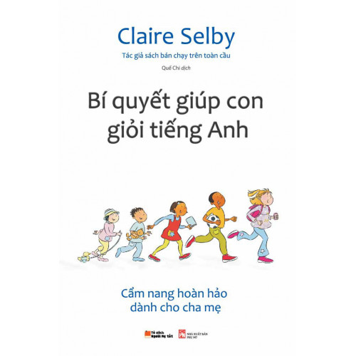Bí Quyết Giúp Con Giỏi Tiếng Anh - Claire Selby
