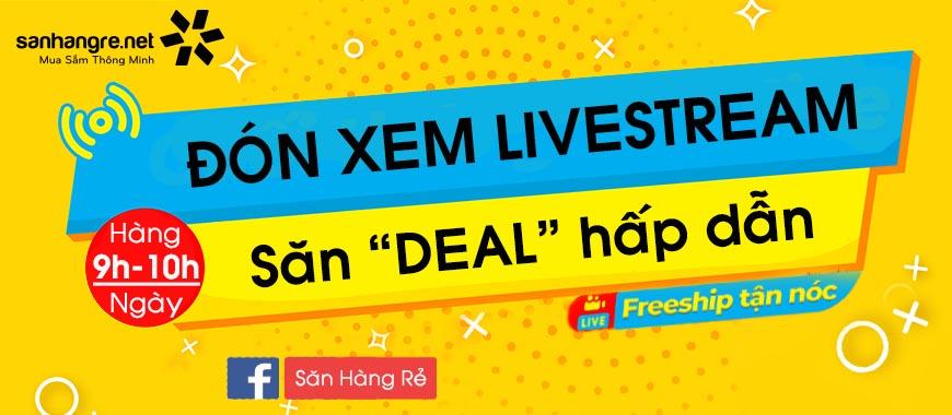 Đón xem Livestream - Săn Deal hấp dẫn và Freeship Toàn Quốc cùng Facebook Page Săn Hàng Rẻ