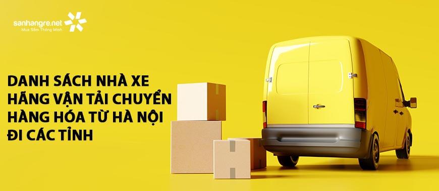 Danh sách nhà xe / hãng vận tải chuyển hàng hóa từ Hà Nội đi các tỉnh