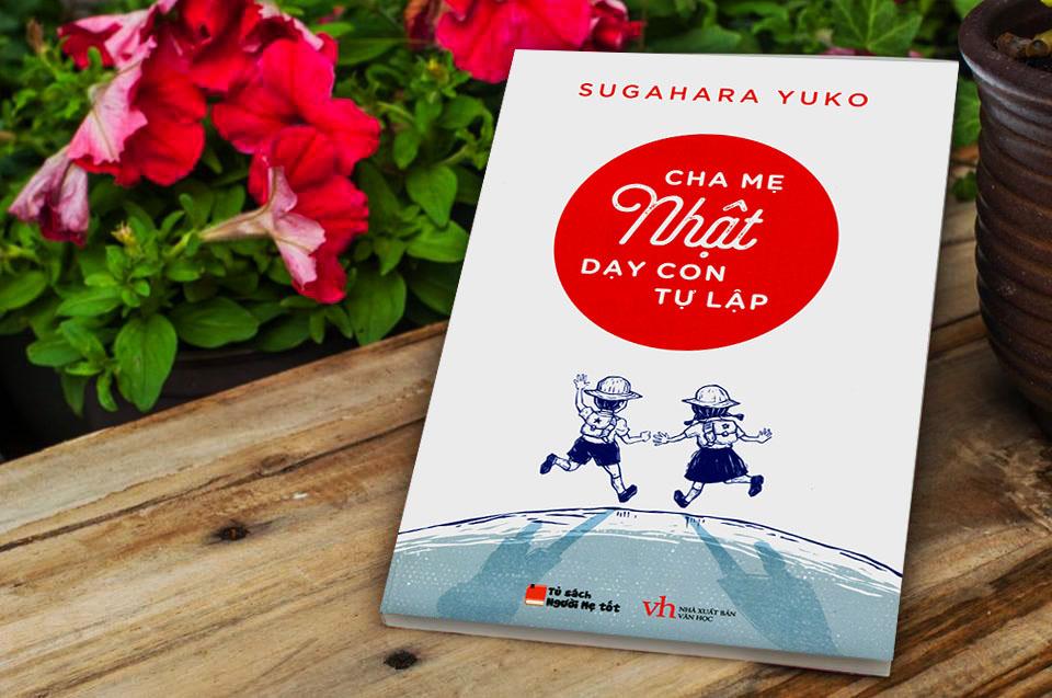 Cha mẹ Nhật dạy con tự lập của Sugahara Yuko